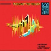 V.A. (Groovecamp, T.S Band, Superdog) / Turning The Rules