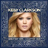 Kelly Clarkson / Greatest Hits : Chapter One