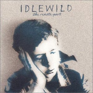 Idlewild / Remote Part (미개봉)